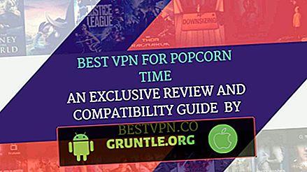 5 VPN ที่ดีที่สุดสำหรับเวลาข้าวโพดคั่วในปี 2020